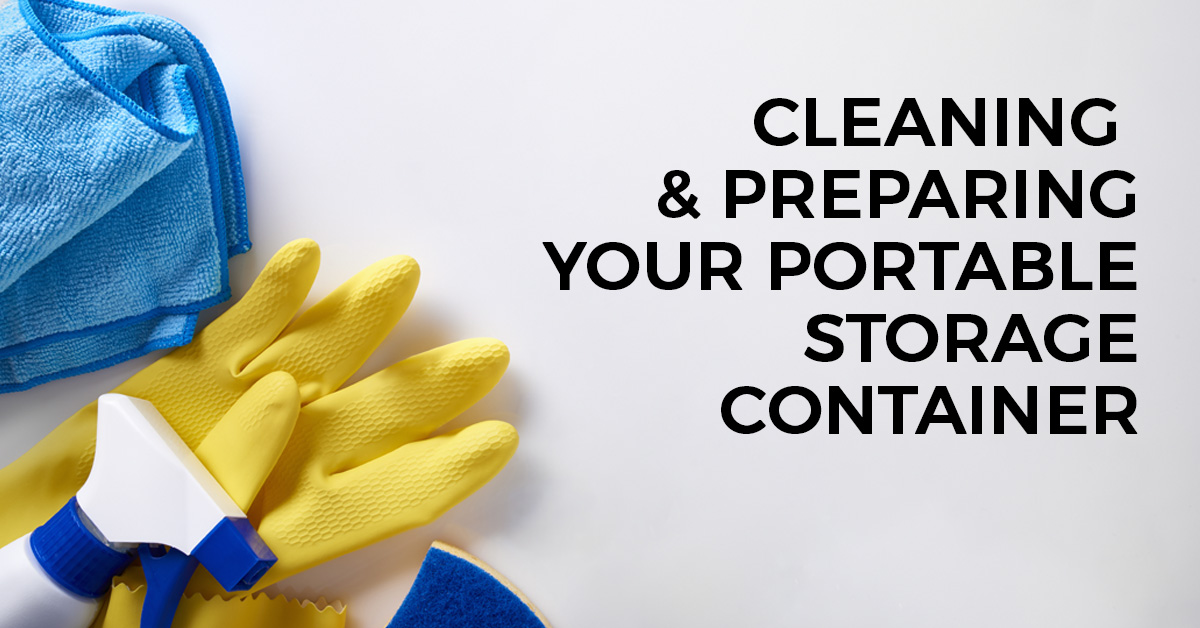 Cleaning and Preparing Your Portable Storage Container