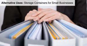 Alternative Uses: Storage Containers for Small Businesses