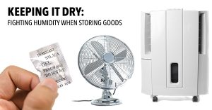 Keeping it Dry: Fighting Humidity when Storing Goods width=