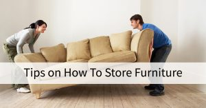 Tips on Furniture Storage