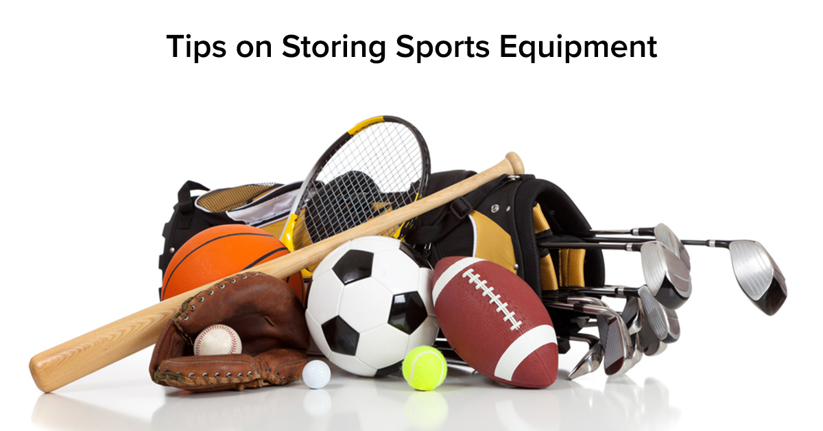 Tips on Storing Sports Equipment