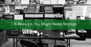 5 Reasons You Need Storage
